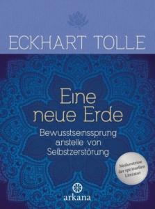 Eine neue Erde Buch von Eckhart Tolle